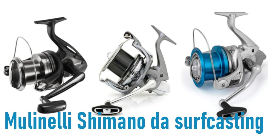 3 mulinelli da surfcasting shimano